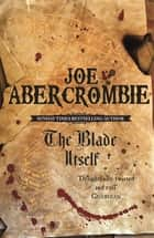 The Blade Itself - The First Law: Book One ebook by Joe Abercrombie