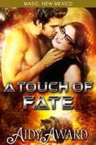 A Touch of Fate - Fated For Curves - Book One ebook by Aidy Award