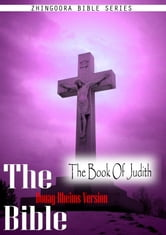 The Holy Bible Douay-Rheims Version,The Book Of Judith ebook by Zhingoora Bible series