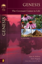 Genesis - The Covenant Comes to Life ebook by John H. Walton,Janet Nygren,Karen H. Jobes