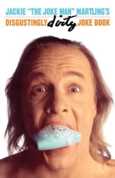 "Jackie ""The Joke Man"" Martling's Disgustingly Dirty Joke Book ebook by Jackie Martling"