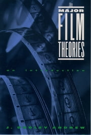 The Major Film Theories - An Introduction ebook by J. Dudley Andrew