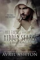 All These Hidden Scars ebook by