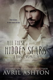 All These Hidden Scars ebook by Avril Ashton