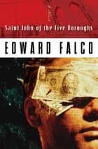 Saint John of the Five Boroughs ebook by Ed Falco