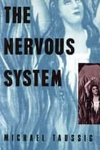 The Nervous System ebook by Michael Taussig