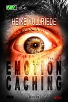 Emotion Caching - Roman ebook by Heike Vullriede