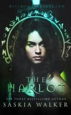 The Harlot - Witches of Scotland, #1 ebook by Saskia Walker