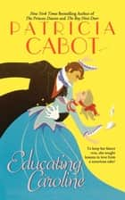 Educating Caroline ebook by Patricia Cabot