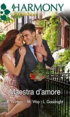 Maestra d'amore ebook by Linda Goodnight, Margaret Way, Rebecca Winters