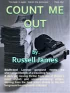 Count Me Out ebook by Russell James
