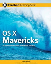 OS X Mavericks: Peachpit Learning Series ebook by Beighley, Lynn
