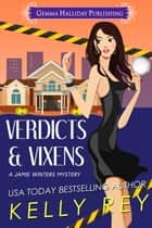 Verdicts & Vixens ebook by Kelly Rey