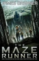 The Maze Runner (movie tie-in) ebook by James Dashner