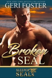 Broken SEAL ebook by Geri Foster, Suspense Sisters
