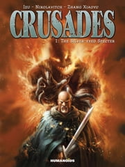 Crusades #1 : The Silver-Eyed Specter - The Silver-Eyed Specter ebook by Izu,Alex Nikolavitch,Zhang Xiaoyu