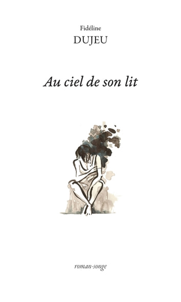 Au ciel de son lit - Roman fantastique eBook by Fidéline Dujeu