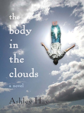 The Body in the Clouds ebook by Ashley Hay