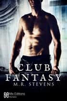 Club Fantasy ebook by Stevens M.R.