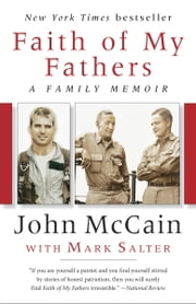 Faith of My Fathers - A Family Memoir ebook by John McCain, Mark Salter