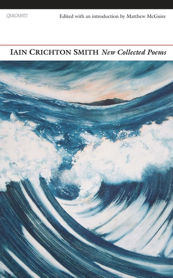 New Collected Poems ebook by Iain Crichton Smith