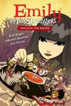 Emily and the Strangers Volume 2: Breaking the Record ebook by Rob Reger, Cat Farris