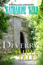 Deverry: Three Tales ebook by Katharine Kerr