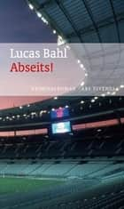 Abseits! ebook by Lucas Bahl