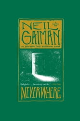 Neverwhere - A Novel ebook by Neil Gaiman