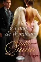 El duque de Wyndham ebook by Julia Quinn