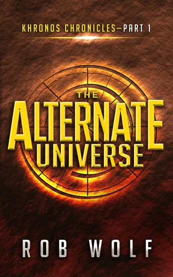 The Alternate Universe ebook by Rob Wolf
