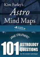 Astro Mind Maps & 101 Astrology Questions ebook by Kim Farley, Jane Struthers