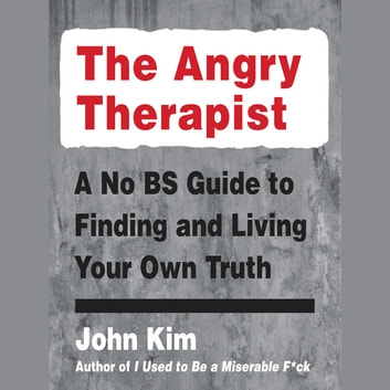 The Angry Therapist audiobook by John Kim
