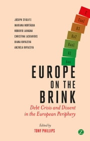 Europe on the Brink - Debt Crisis and Dissent in the European Periphery ebook by Tony Phillips