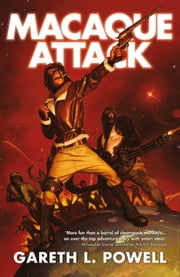 Macaque Attack ebook by Gareth L. Powell