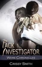 Pack Investigator ebook by Crissy Smith
