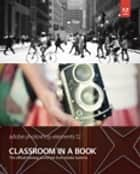 Adobe Photoshop Elements 12 Classroom in a Book ebook by Adobe Creative Team