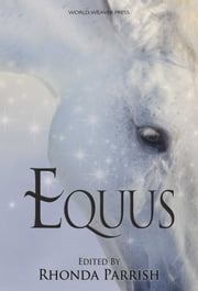 Equus ebook by Rhonda Parrish, Jane Yolen, J.G. Formato,...