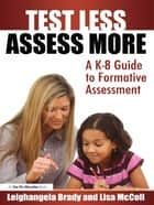 Test Less Assess More ebook by Lisa Mc Coll,Leighangela Brady