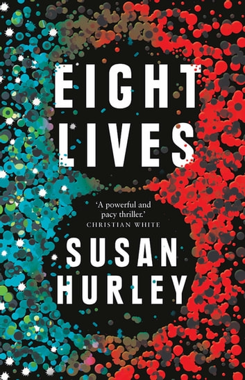 Eight Lives ebook by Susan Hurley