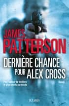 Dernière chance pour Alex Cross ebook by James Patterson