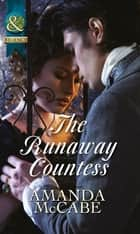 The Runaway Countess (Mills & Boon Historical) (Bancrofts of Barton Park, Book 1) eBook by Amanda McCabe