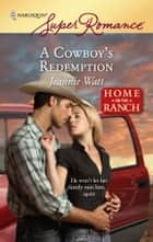 A Cowboy's Redemption ebook by Jeannie Watt