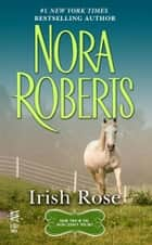 Irish Rose eBook by Nora Roberts