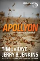Apollyon - The Destroyer Is Unleashed ebook by Tim LaHaye, Jerry B. Jenkins