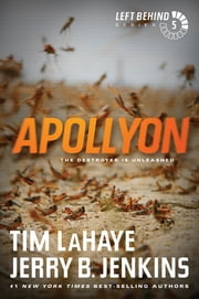 Apollyon - The Destroyer Is Unleashed ebook by Tim LaHaye,Jerry B. Jenkins