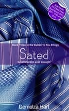 Sated - Book Three of the Suited To You Trilogy ebook by Demelza Hart
