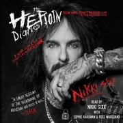 The Heroin Diaries: Ten Year Anniversary Edition - A Year in the Life of a Shattered Rock Star luisterboek by Nikki Sixx