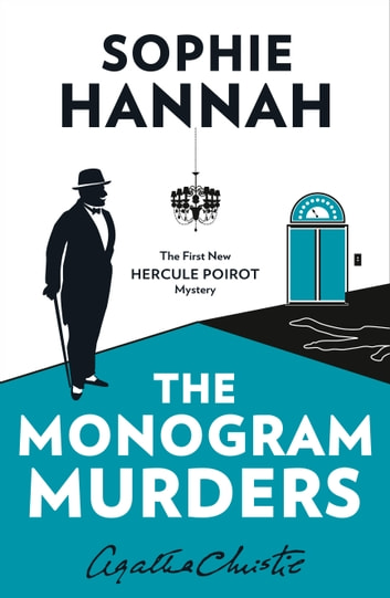 The Monogram Murders: The New Hercule Poirot Mystery ebook by Sophie Hannah,Christie