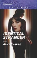 Identical Stranger ebook by Alice Sharpe